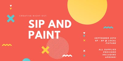 SIP & PAINT NIGHT AT LOCAL FIXTURE