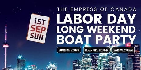 Toronto Labor Day Long Weekend Boat Party // Sun Sept 1 | Empress Of Canada tickets