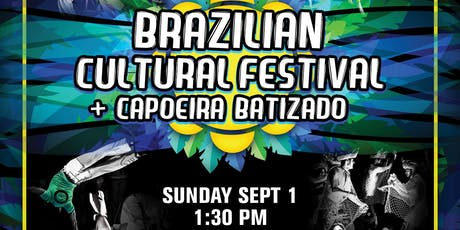 BRAZILIAN CULTURAL FESTIVAL AND CAPOEIRA BATIZADO tickets