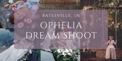 Ophelia Dream Shoot