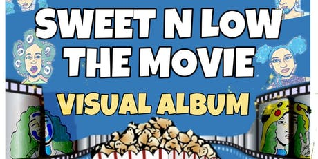 """""""SWEET N LOW"""" THE MOVIE tickets"""