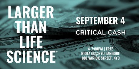 LARGER THAN LIFE SCIENCE | Critical Cash tickets