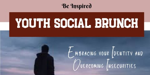 Youth Social Brunch - Embracing your Identity and Overcoming Insecurities