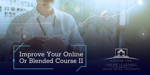 Improve Your Online or Blended Course II