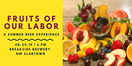 Fruits of Our Labor: A Summer Beer Experience tickets