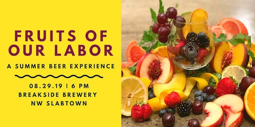 Fruits of Our Labor: A Summer Beer Experience