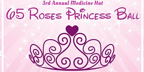 65 Roses Princess Ball - Medicine Hat - SOLD OUT tickets