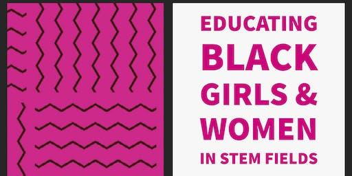 Educating Black Girls and Women in STEM Fields