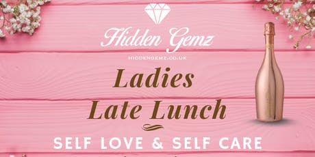 Ladies Late Lunch: Self Love & Self Care tickets