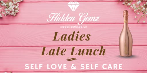 Ladies Late Lunch: Self Love & Self Care