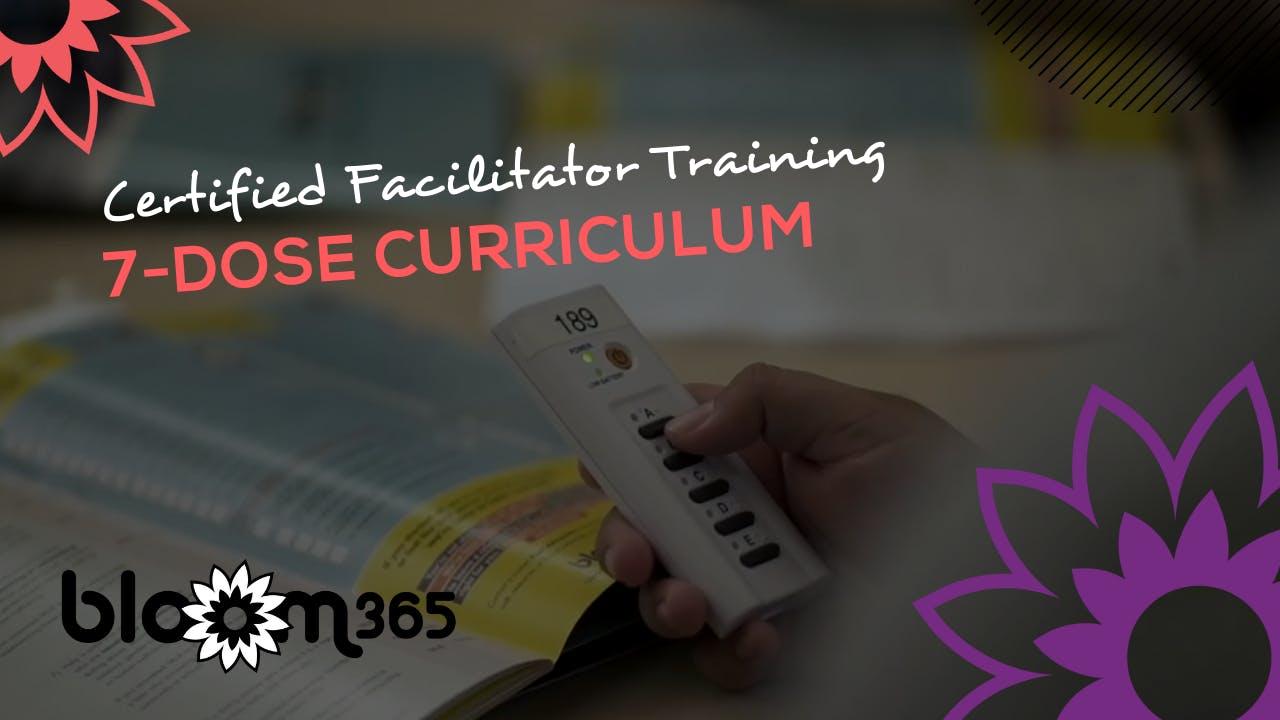 Certified Facilitator Training: BLOOM365 7-Dose Curriculum