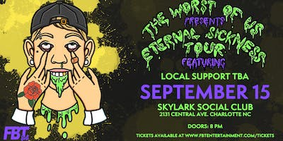 Eternal Sickness Tour: The Worst of Us at Skylark Social Club