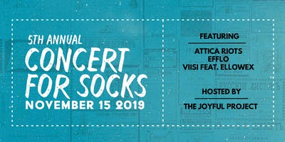 5th Annual Concert for Socks w/ Attica Riots + Efflo, viisi feat. Ellowex