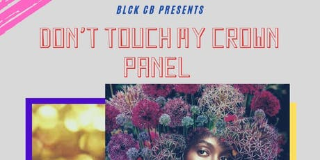 """Don't Touch My Crown"" Panel Discussion tickets"