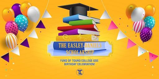 The Easley-Daniels Scholarship Fund of  Touro GSE Birthday Celebration!