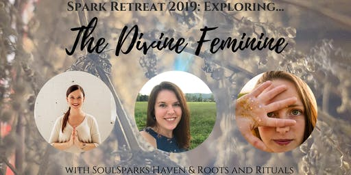 The Spark Retreat: Divine Feminine