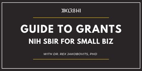 Guide to Grants: NIH SBIR for Small Biz tickets