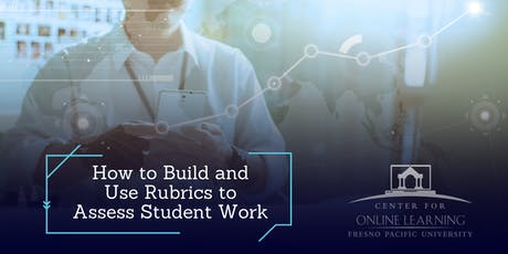 How to Build and Use Rubrics to Assess Student Work tickets