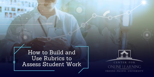 How to Build and Use Rubrics to Assess Student Work