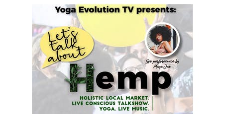 Let's talk about Hemp: Holistic Market, Live Conscious Talkshow, Yoga, Live Music! tickets