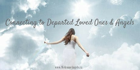 Connecting to Departed Loved Ones & Angels tickets