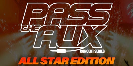 PASS THE AUX CONCERT SERIES ALL STARS EDITION