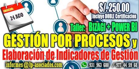 Gestión por Procesos y Elaboración de Indicadores de Gestión + Taller BIZAGI + POWER BI (24h) tickets