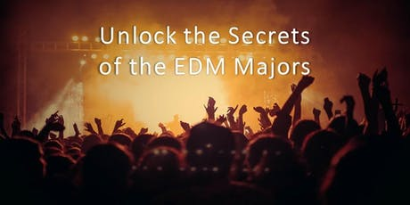Unlock the Secrets of the EDM Majors WEBINAR tickets