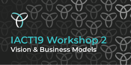 InnovationACT 2019: Workshop 2 - Vision & Business Models