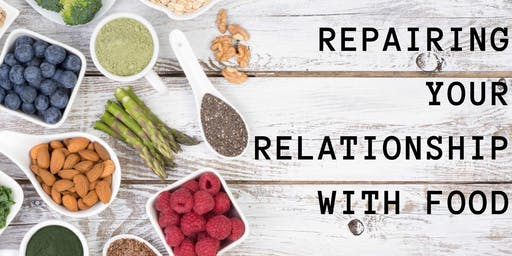 Repairing Your Relationship With Food