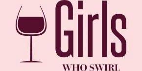 Girls Who Swirl Wine Class