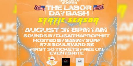 "THE KID'S OF SUMMER: LABOR DAY BASH ""STATIC SEASON""  tickets"