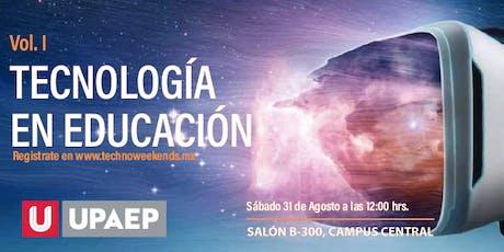 Techno Weekends Vol. I Tecnología en Educación. boletos