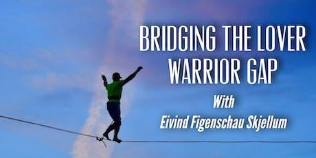 Bridging The Lover Warrior Gap tickets