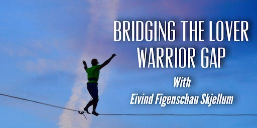 Bridging The Lover Warrior Gap