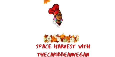 Space Harvest with TheCaribbeanVegan tickets