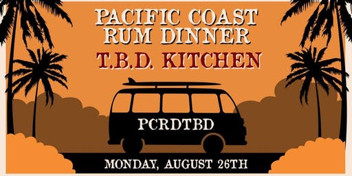 Pacific Coast Rum Dinner at TBD Kitchen