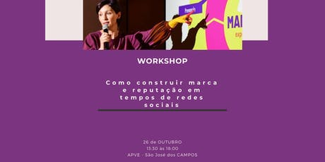 Workshop - COMO CONSTRUIR MARCA E REPUTAÇÃO EM TEMPO DE REDES SOCIAIS ingressos