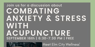 Combating Anxiety & Stress with Acupuncture