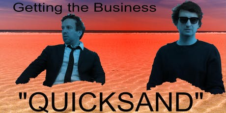 Getting the Business: Quicksand tickets