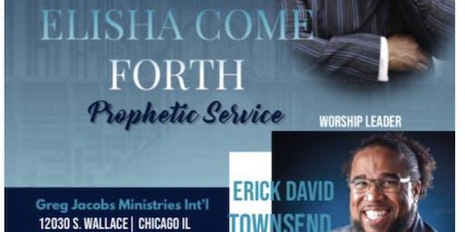 Elisha Come Forth Prophetic Service