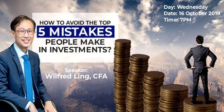 How to avoid the top 5 mistakes people make in investments? tickets
