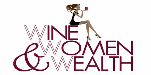 Wine, Women and Wealth - Fredericksburg