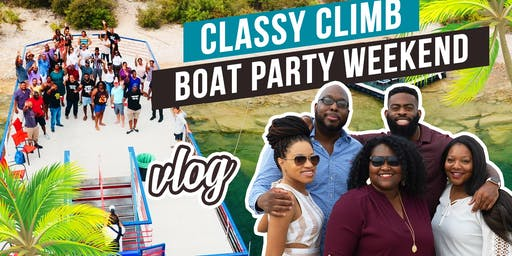 2nd Annual Classy Climb Texas Summer Boat Event Workshop, Dinner and Boat.