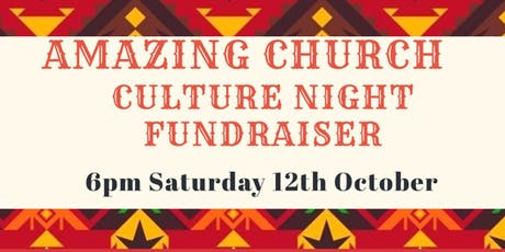 AMAZING CHURCH CULTURE NIGHT FUNDRAISER tickets