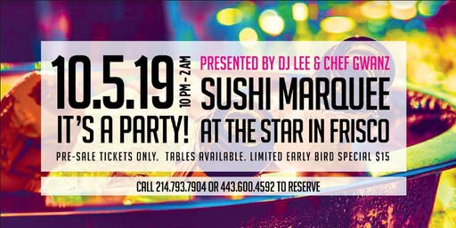 IT'S A PARTY!!! @ Sushi Marquee