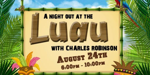 A night out at the Luau with Charles Robinson