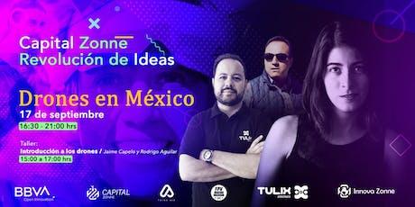 """Capital Zonne - """"Revolución de Ideas: Drones en México"""" tickets"""