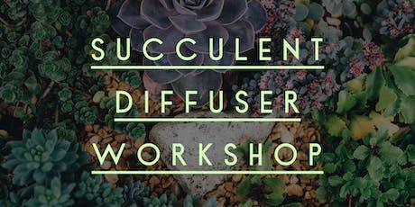 Succulent Diffuser Workshop tickets