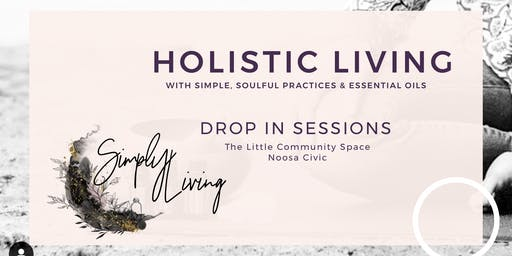 Holistic Living Drop In Sessions